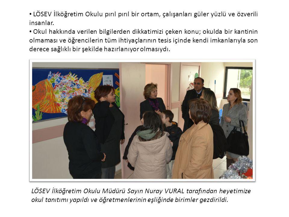 LÖSEV İlköğretim Okulu Müdürü Sayın Nuray VURAL tarafından heyetimize okul tanıtımı yapıldı ve öğretmenlerinin eşliğinde birimler gezdirildi. LÖSEV İl