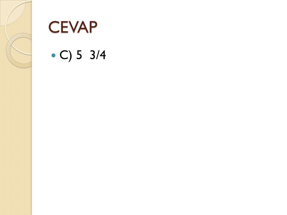 CEVAP C) 5 3/4