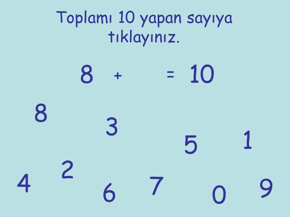 Toplamı 10 yapan sayıya tıklayınız. 8 + = 10 1 2 3 4 5 6 7 8 9 0