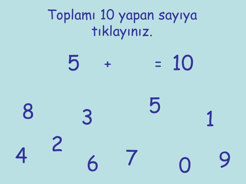 Toplamı 10 yapan sayıya tıklayınız. 6 += 10 1 2 3 4 5 67 8 9 0