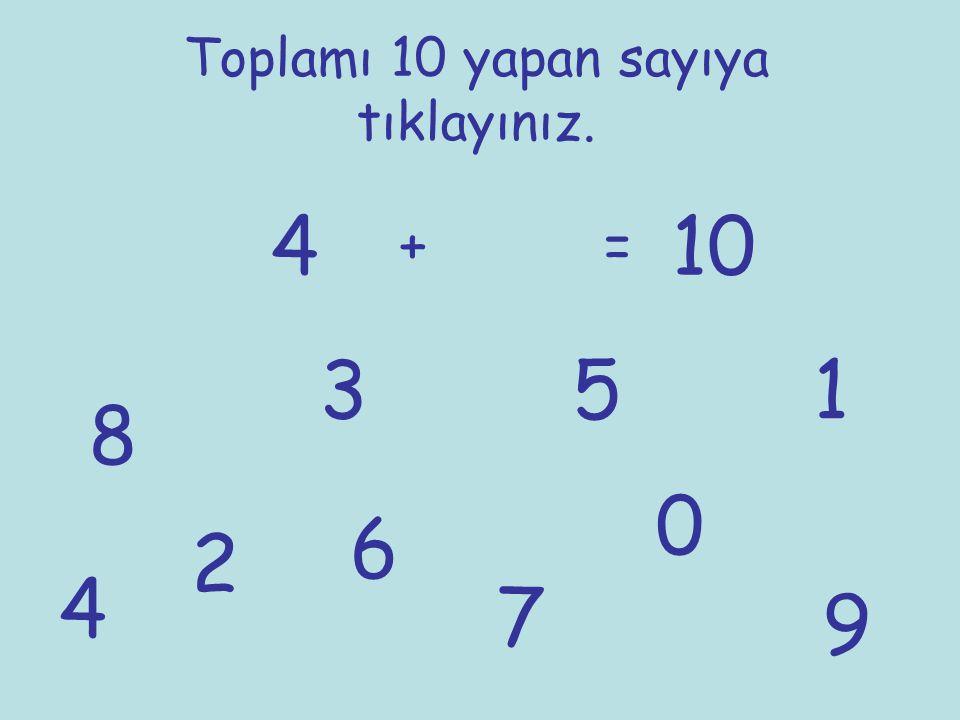 Toplamı 10 yapan sayıya tıklayınız. 4 += 10 1 2 3 4 5 6 7 8 9 0