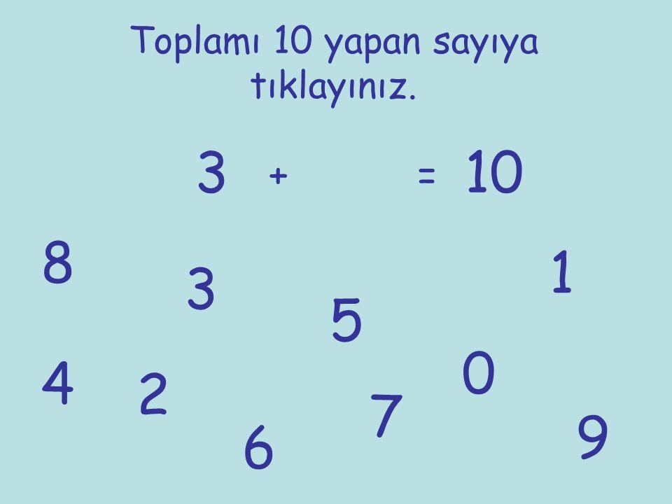 Toplamı 10 yapan sayıya tıklayınız. 3 += 10 1 2 3 4 5 6 7 8 9 0
