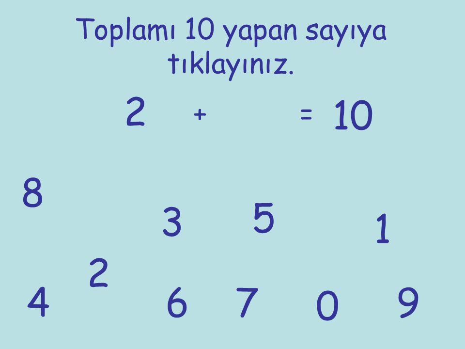 Toplamı 10 yapan sayıya tıklayınız. 2 += 10 1 2 3 4 5 67 8 9 0