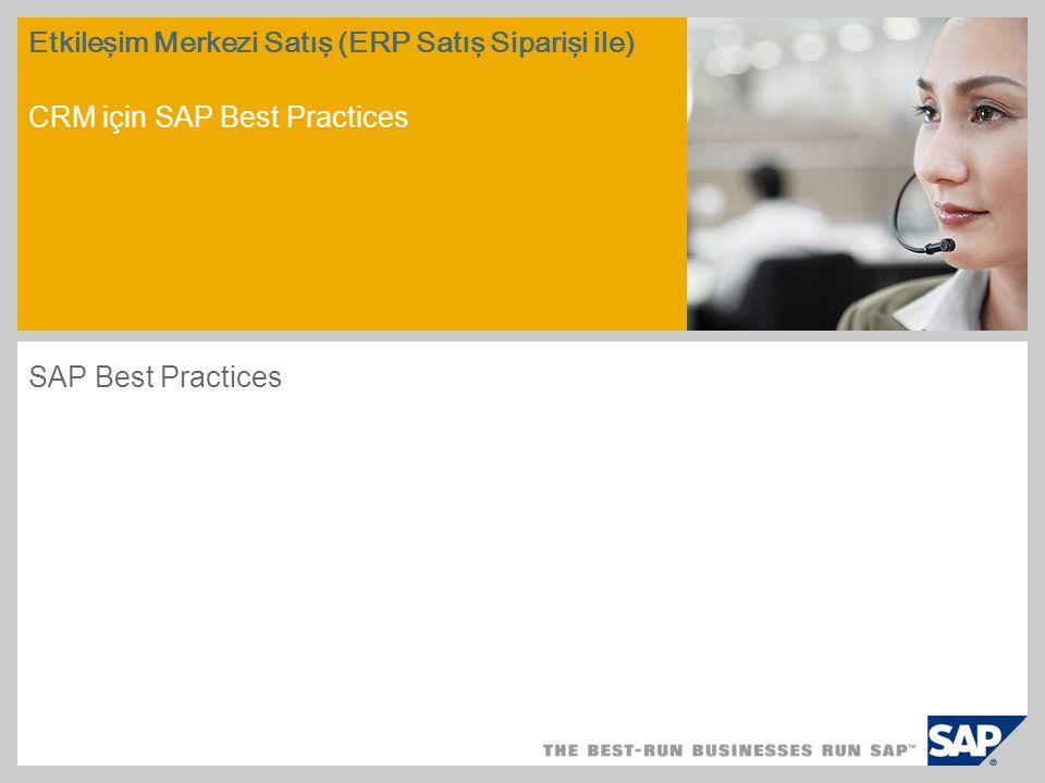 Etkileşim Merkezi Satış (ERP Satış Siparişi ile) CRM için SAP Best Practices SAP Best Practices