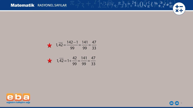 -1,75 ; 0,34 ; -1,38 ondalık sayılarına karşılık gelen rasyonel sayıları bulalım.