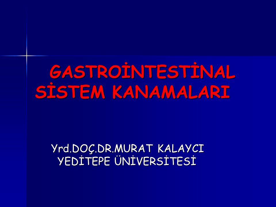 Gastrointestinal sistem kanamaları hekimlerin sık karşılaştığı klinik durumlardan biridir.
