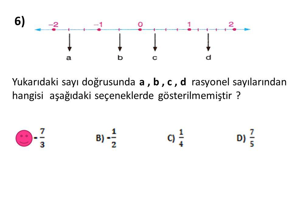 7) Aşağıdaki sayılardan hangisi en küçüktür?