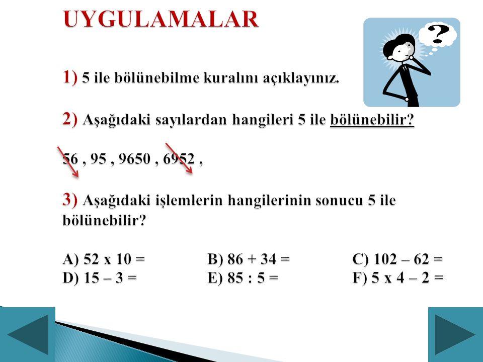UYGULAMALAR 1) 5 ile bölünebilme kuralını açıklayınız.