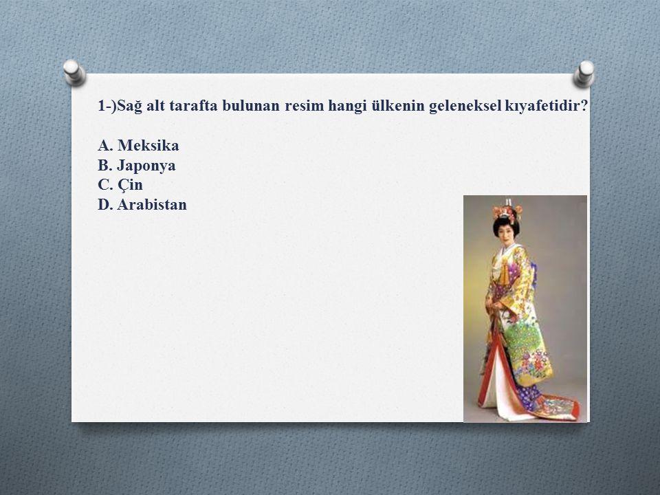 1-)Sağ alt tarafta bulunan resim hangi ülkenin geleneksel kıyafetidir.