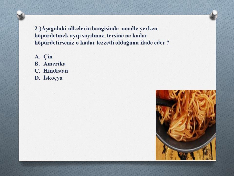 Cevap: A Noodle = Çin Eriştesi yada Çin makarnası, evde makarna gibi sevilerek yapılır ama daha farklı soslar katılarak ekstra bir hava katılır.