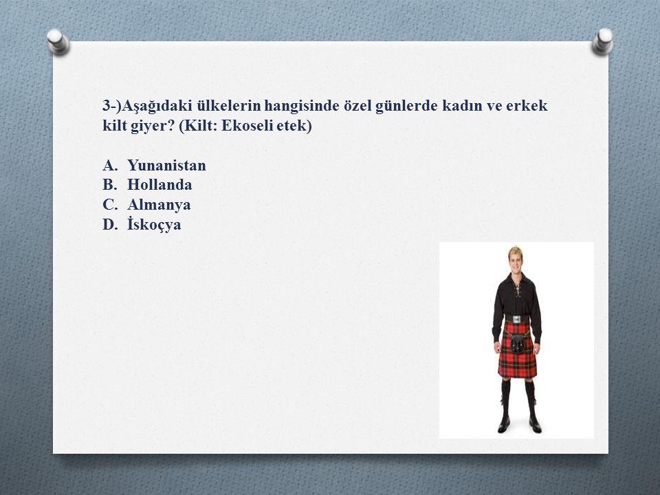3-)Aşağıdaki ülkelerin hangisinde özel günlerde kadın ve erkek kilt giyer.
