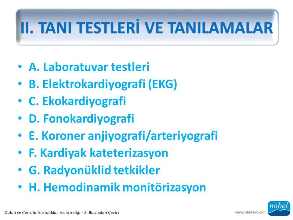 A.Laboratuvar testleri B. Elektrokardiyografi (EKG) C.
