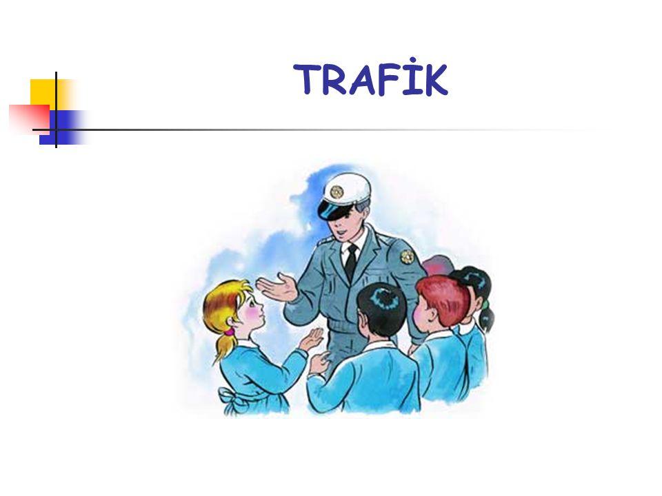 İÇİNDEKİLER Çocuk Ve Trafik İçindekiler Trafik&Yaya Ünite soruları.