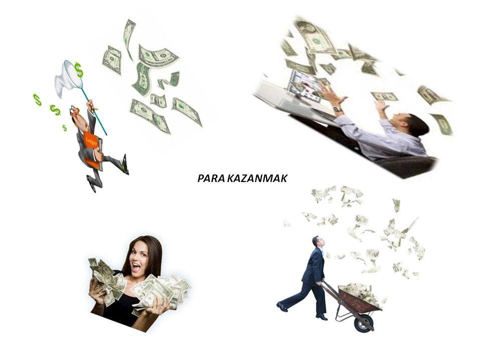 PARA KAZANMAK