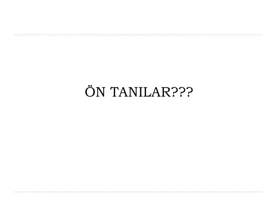ÖN TANILAR???