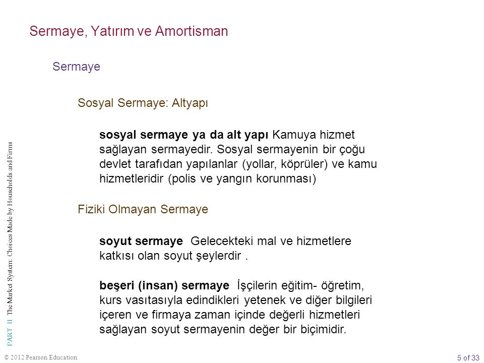 5 of 33 PART II The Market System: Choices Made by Households and Firms © 2012 Pearson Education sosyal sermaye ya da alt yapı Kamuya hizmet sağlayan