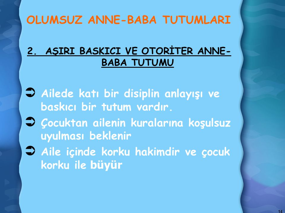 14 OLUMSUZ ANNE-BABA TUTUMLARI 2.