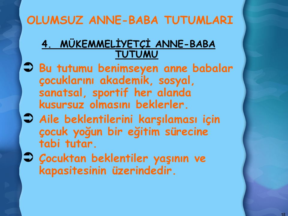18 OLUMSUZ ANNE-BABA TUTUMLARI 4.