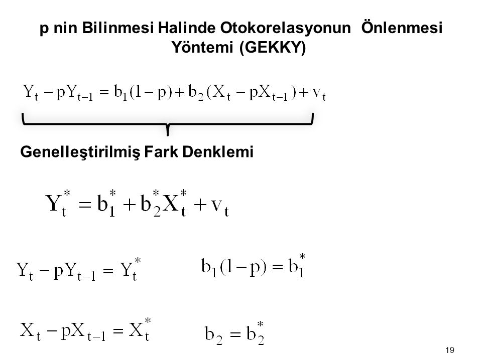 p nin Bilinmesi Halinde Otokorelasyonun Önlenmesi Yöntemi (GEKKY) Denkleminin GEKK Çözümü 18