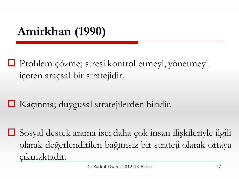 Amirkhan (1990)  Problem çözme; stresi kontrol etmeyi, yönetmeyi içeren araçsal bir stratejidir.  Kaçınma; duygusal stratejilerden biridir.  Sosyal