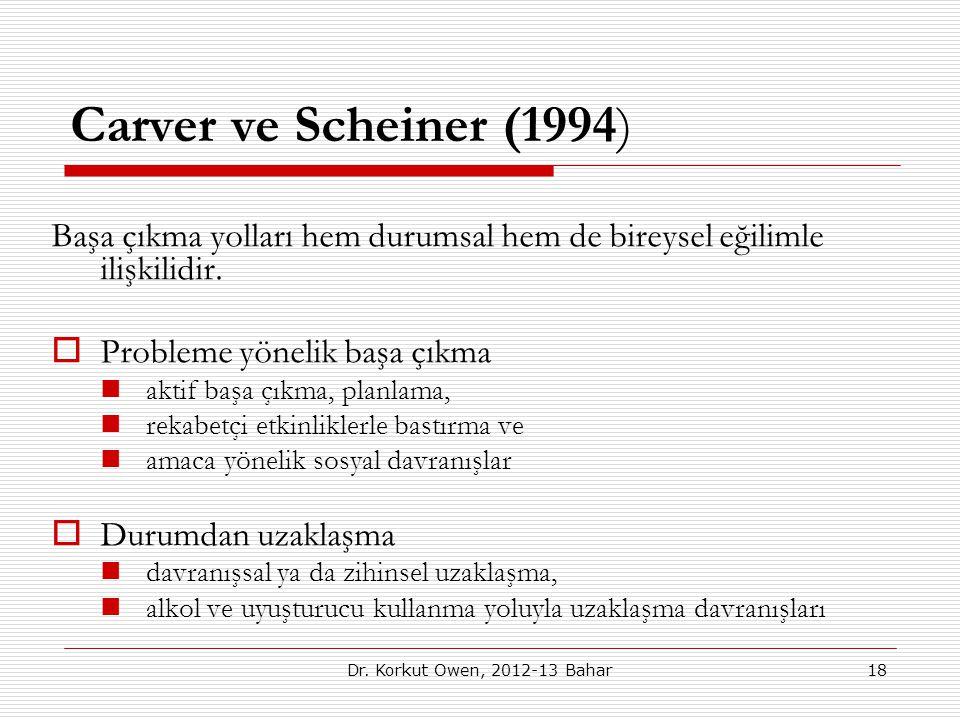 Carver ve Scheiner (1994) Başa çıkma yolları hem durumsal hem de bireysel eğilimle ilişkilidir.  Probleme yönelik başa çıkma aktif başa çıkma, planla