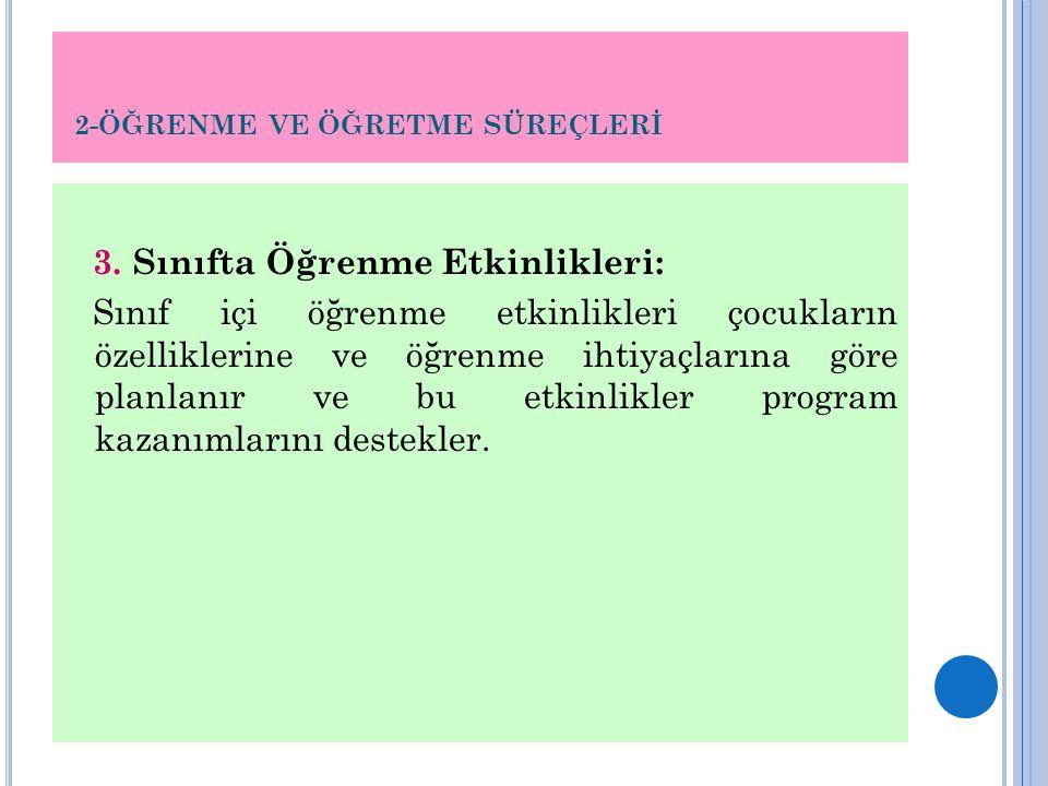 2-ÖĞRENME VE ÖĞRETME SÜREÇLERİ 3.