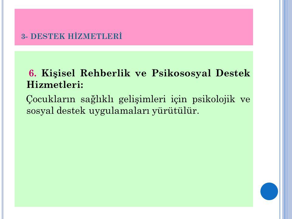 3- DESTEK HİZMETLERİ 6.