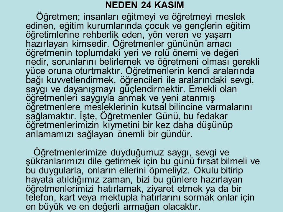 Öğretmen bir kandile benzer, kendini tüketerek başkalarına ışık verir. (Atatürk)