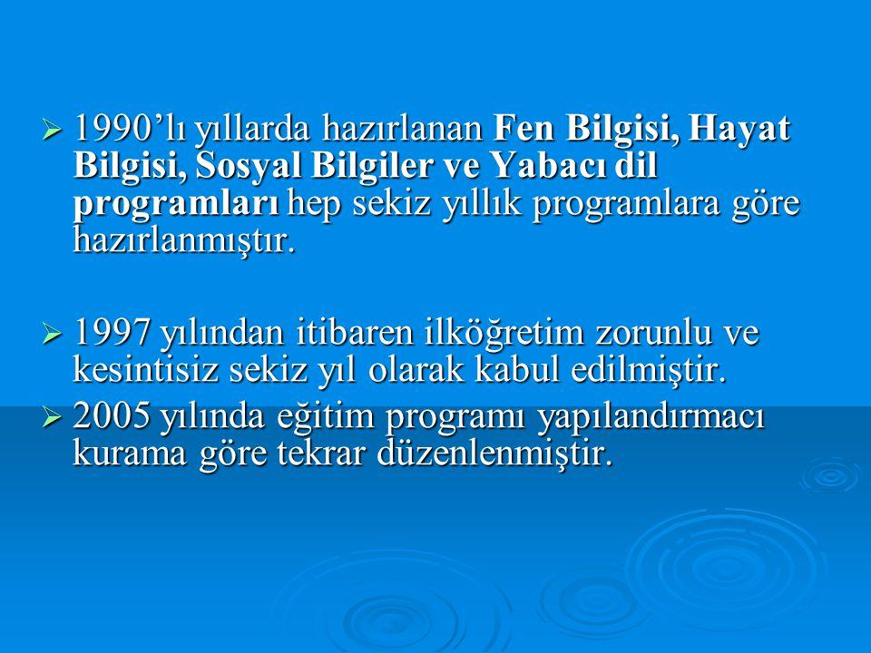  1990'lı yıllarda hazırlanan Fen Bilgisi, Hayat Bilgisi, Sosyal Bilgiler ve Yabacı dil programları hep sekiz yıllık programlara göre hazırlanmıştır.