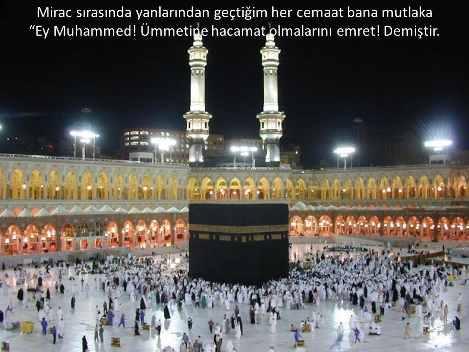 """Mirac sırasında yanlarından geçtiğim her cemaat bana mutlaka """"Ey Muhammed! Ümmetine hacamat olmalarını emret! Demiştir."""