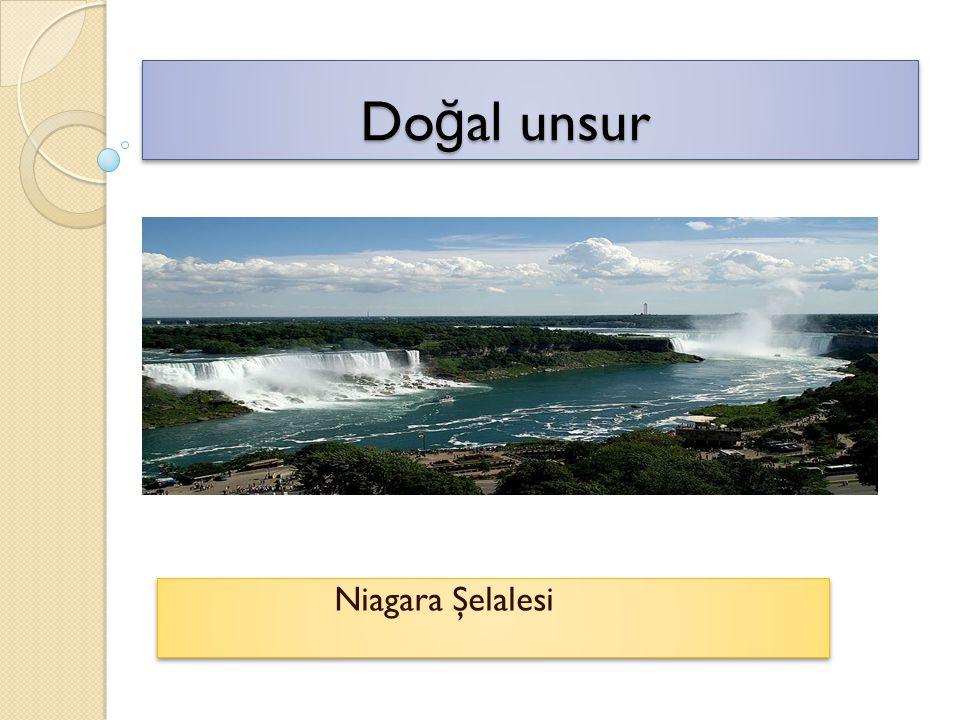Do ğ al unsur Do ğ al unsur Doğal unsur Niagara Şelalesi