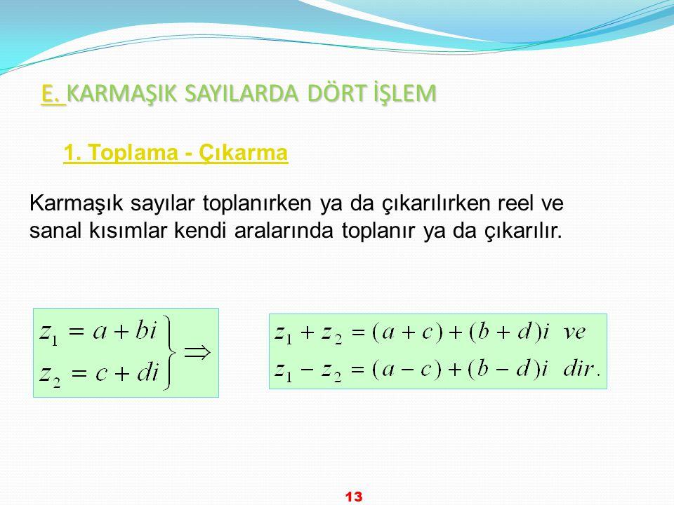 Çözüm Verilen denklemde a = 1, b = -2, c = 5 tir. 12