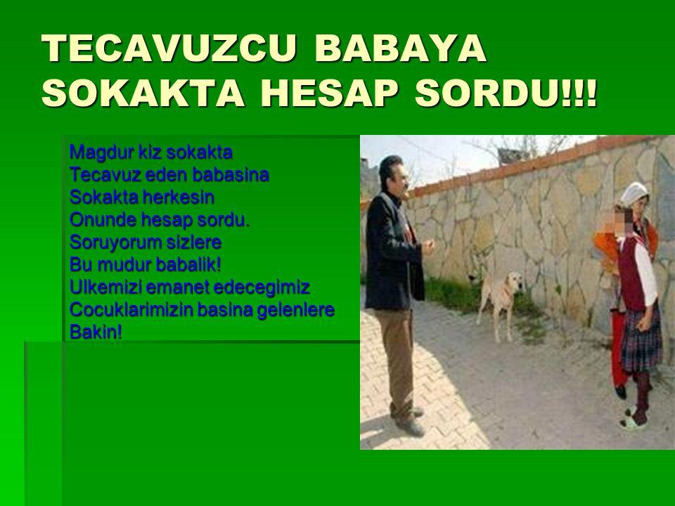 TECAVUZCU BABAYA SOKAKTA HESAP SORDU!!.