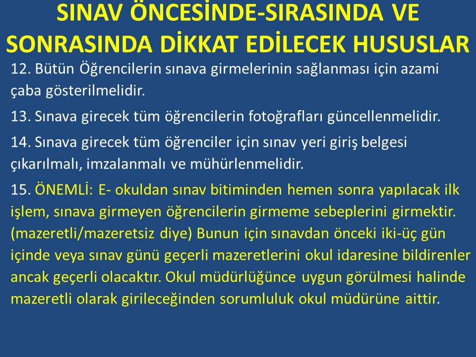 SINAV ÖNCESİNDE-SIRASINDA VE SONRASINDA DİKKAT EDİLECEK HUSUSLAR 12.