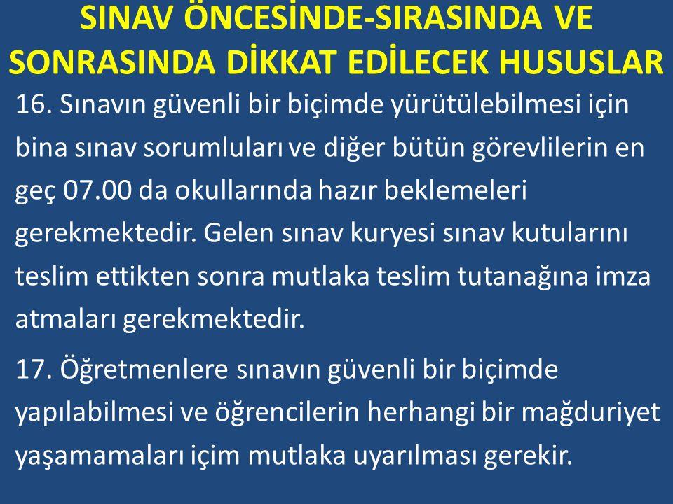 SINAV ÖNCESİNDE-SIRASINDA VE SONRASINDA DİKKAT EDİLECEK HUSUSLAR 16.