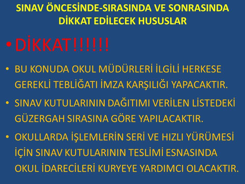 SINAV ÖNCESİNDE-SIRASINDA VE SONRASINDA DİKKAT EDİLECEK HUSUSLAR DİKKAT!!!!!! BU KONUDA OKUL MÜDÜRLERİ İLGİLİ HERKESE GEREKLİ TEBLİĞATI İMZA KARŞILIĞI
