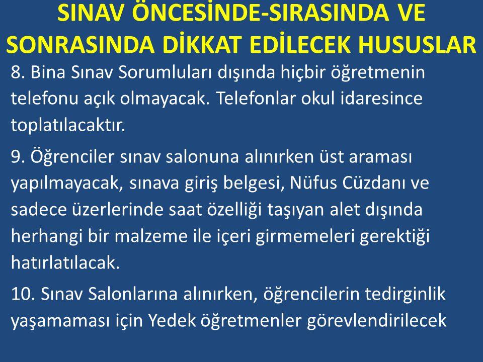 SINAV ÖNCESİNDE-SIRASINDA VE SONRASINDA DİKKAT EDİLECEK HUSUSLAR 8.