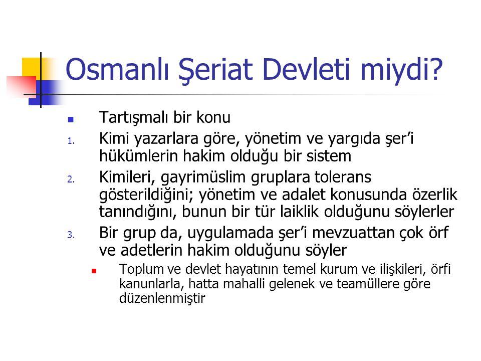 Osmanlı Şeriat Devleti miydi.Tartışmalı bir konu 1.