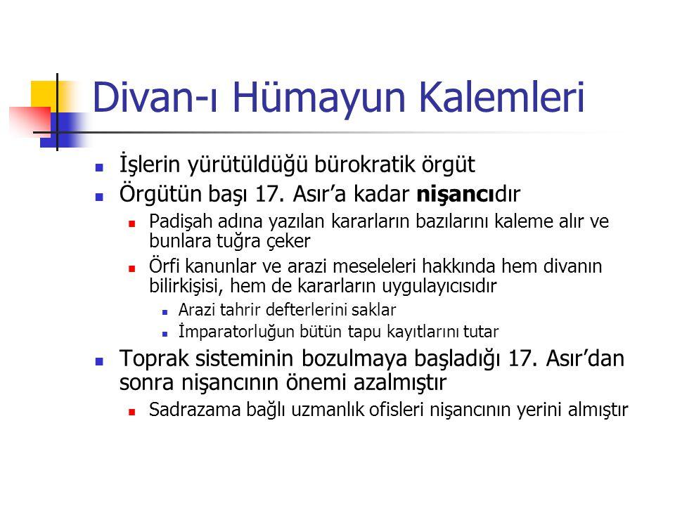Divan-ı Hümayun Kalemleri İşlerin yürütüldüğü bürokratik örgüt Örgütün başı 17.