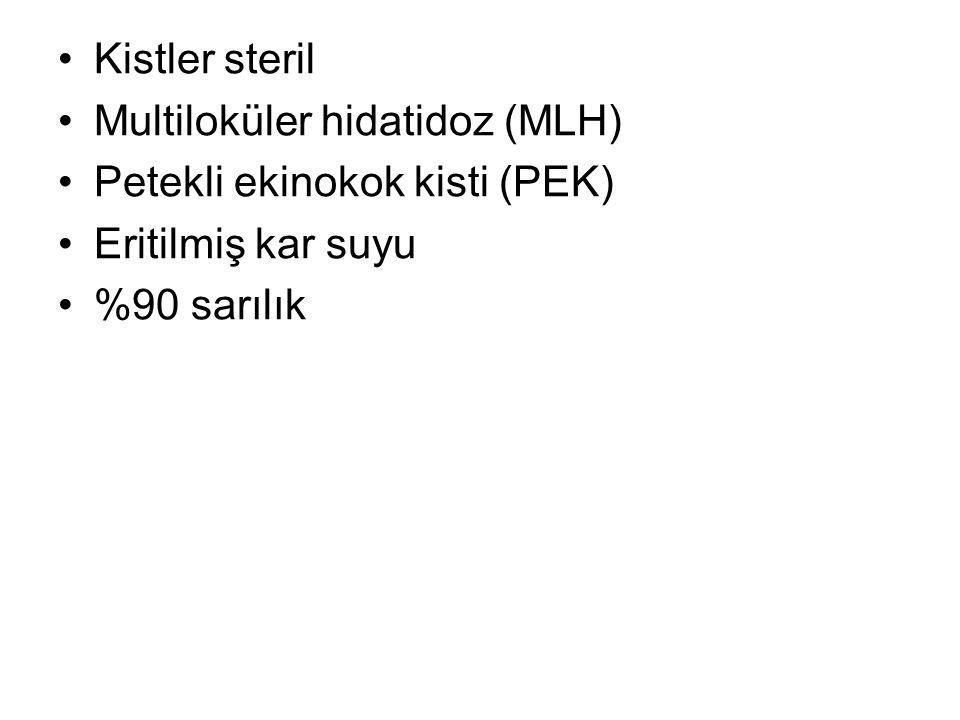 Kistler steril Multiloküler hidatidoz (MLH) Petekli ekinokok kisti (PEK) Eritilmiş kar suyu %90 sarılık