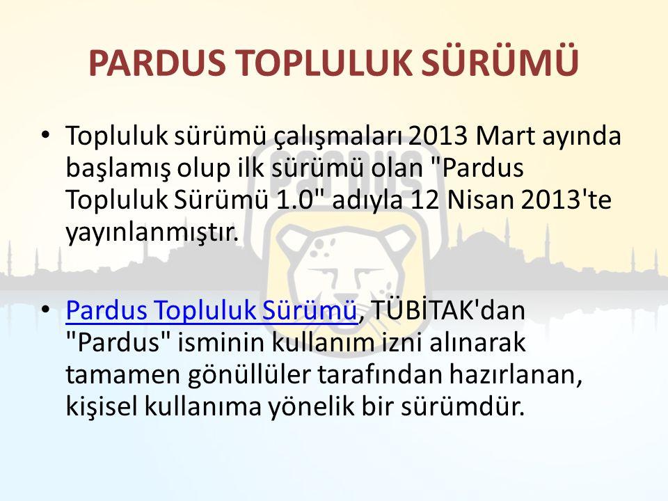 PARDUS TOPLULUK SÜRÜMÜ Topluluk sürümü çalışmaları 2013 Mart ayında başlamış olup ilk sürümü olan