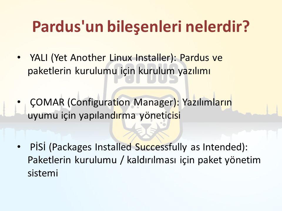 Pardus'un bileşenleri nelerdir? YALI (Yet Another Linux Installer): Pardus ve paketlerin kurulumu için kurulum yazılımı ÇOMAR (Configuration Manager):