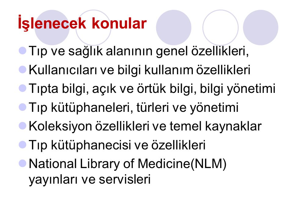 Çağımız tıp kütüphanecilerinin kazanması gereken bilgi ve beceriler şunlardır: Sağlık bilimleri alanı ve politikaları:  Hizmet verilen sağlık ortamının yapısı, özellikleri, temel politikaları.