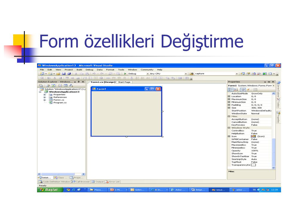 Araç Çubukları Save Other Windows Solution Configurations New project Open FileSave All Copy Undo Navigate backwards Start Add Item Cut Paste Redo Navigate forwards Solution Platforms Find in files Solution Explorer Object browser Start Page Find Properties Window Toolbox Window a) b)