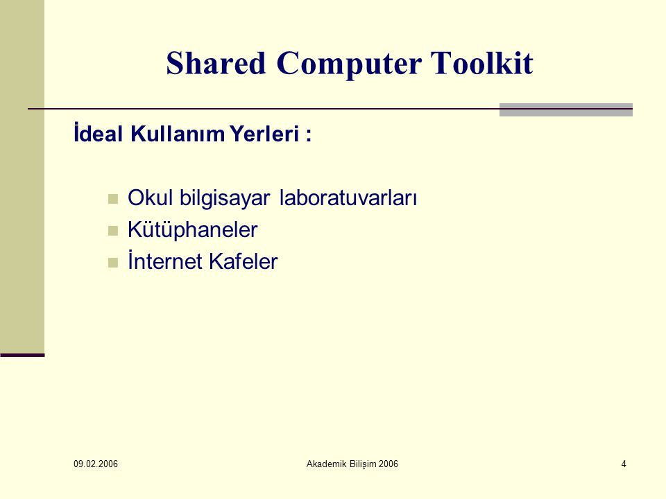 09.02.2006 Akademik Bilişim 200615 Shared Computer Toolkit Basamak 5: Restrict and Lock the Public User Profile