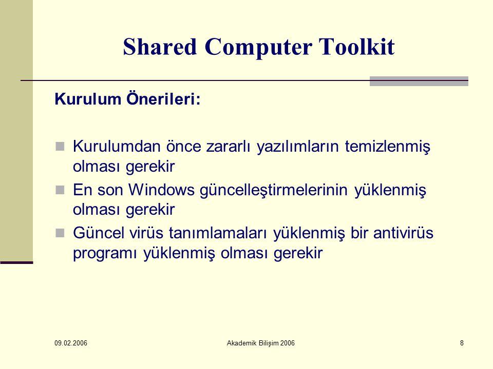 09.02.2006 Akademik Bilişim 20069 Shared Computer Toolkit Temel Araçları: Getting Started Profile Manager User Restrictions Windows Disk Protection Accesibility