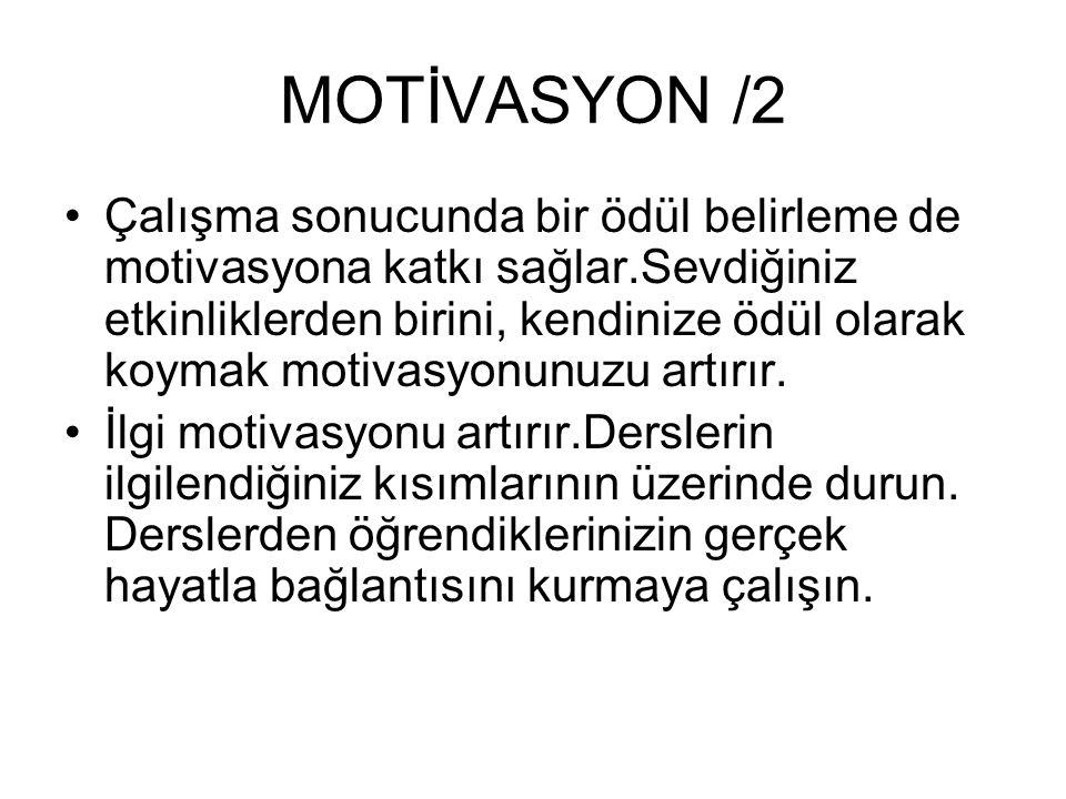 MOTİVASYON /2 Çalışma sonucunda bir ödül belirleme de motivasyona katkı sağlar.Sevdiğiniz etkinliklerden birini, kendinize ödül olarak koymak motivasy