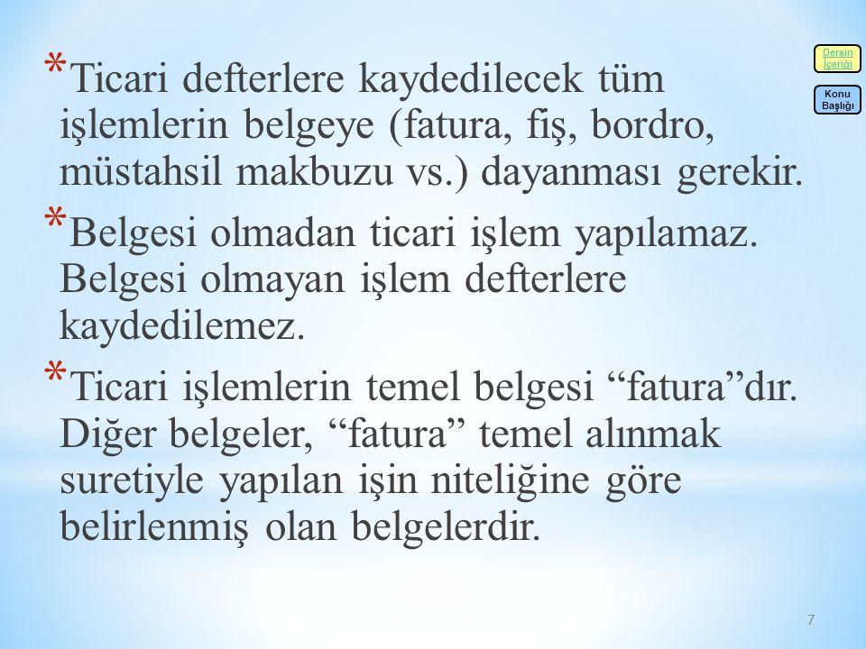 38 * Türk Ticaret Kanunu, Vergi Kanunları ve ilgili diğer kanunlar uyarınca, ticaretle uğraşanlar bazı ticari defterleri tutmak zorundadırlar.