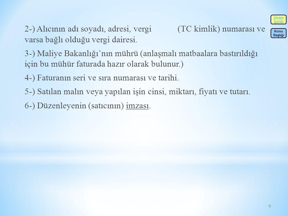 9 2-) Alıcının adı soyadı, adresi, vergi (TC kimlik) numarası ve varsa bağlı olduğu vergi dairesi.
