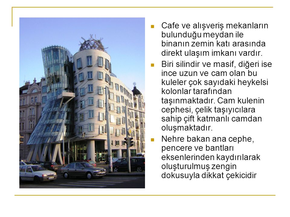 Cafe ve alışveriş mekanların bulunduğu meydan ile binanın zemin katı arasında direkt ulaşım imkanı vardır. Biri silindir ve masif, diğeri ise ince uzu